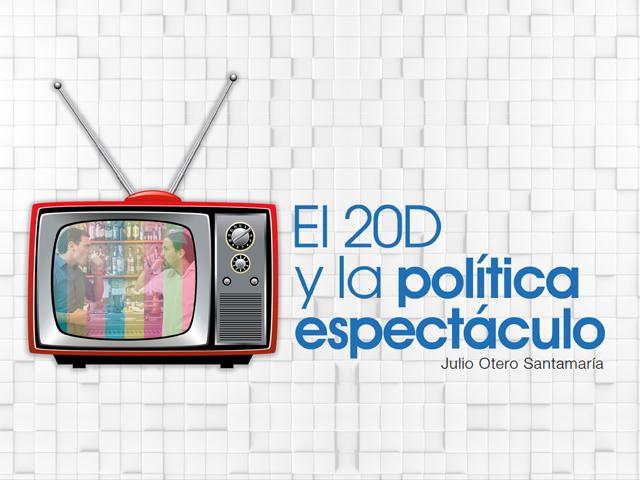 El 20D y la política espectáculo